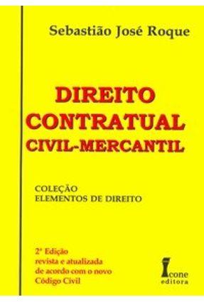 Direito Contratual  Civil-mercantil - 2ª Edição - Roque,Sebastiao Jose pdf epub