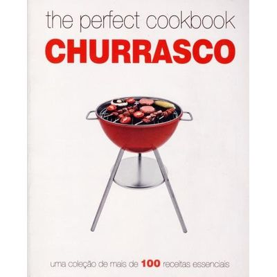 The Perfect Cookbook - Churrasco
