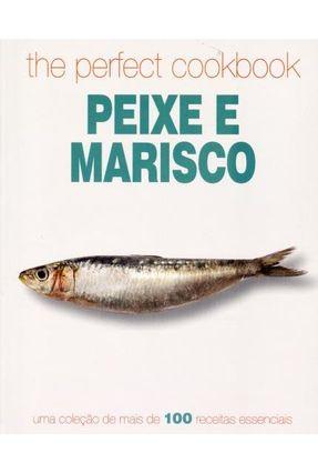 The Perfect Cookbook - Peixe e Marisco - Parragon Books   Hoshan.org