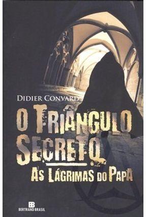 O Triangulo Secreto - As Lagrimas do Papa - Convard,Didier | Hoshan.org