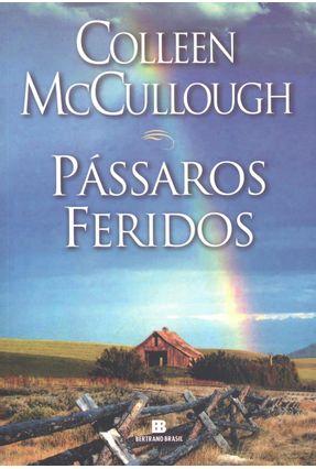Pássaros Feridos - Mccullough,Colleen Mccullough,Colleen | Tagrny.org
