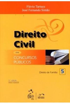 Direito Civil - Vol. 5 - Série Concursos Públicos - Direito de Família - 3ª Edição - Tartuce,Flávio Simão,José Fernando   Tagrny.org