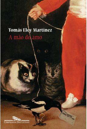 A Mão do Amo - Martinez,Tomas Eloy | Hoshan.org