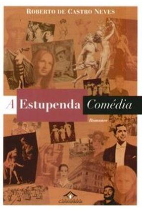 A Estupenda Comédia - Neves,Roberto de Castro | Tagrny.org
