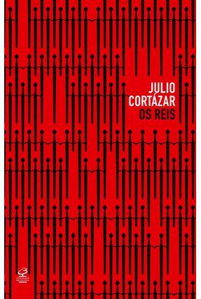 Os Reis - Cortázar,Julio | Hoshan.org