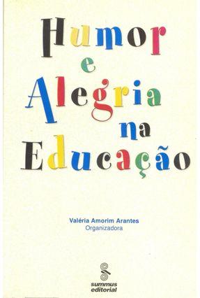 Humor e Alegria na Educação - Arantes,Valéria Amorim | Tagrny.org