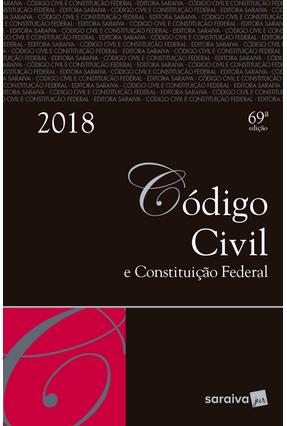 Código Civil e Constituição Federal  69ª Ed. 2018 - Editora Saraiva | Hoshan.org