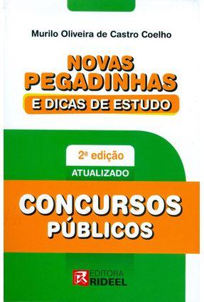 Concursos Públicos - Novas Pegadinhas e Dicas de Estudo - 2ª Ed. 2015 - Coelho,Murilo Oliveira de Castro | Tagrny.org