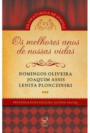 Os Melhores Anos de Nossas Vidas - Oliveira,Domingos Plonczinski ,Lenita Assis,Joaquim | Hoshan.org