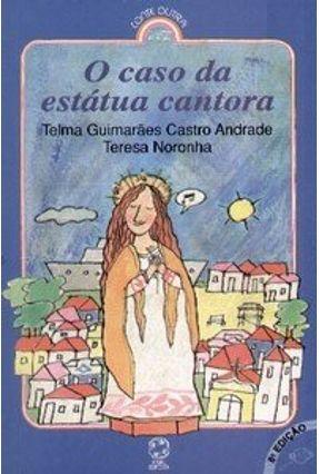 O Caso da Estátua Cantora - Andrade,Telma Guimarães Castro pdf epub