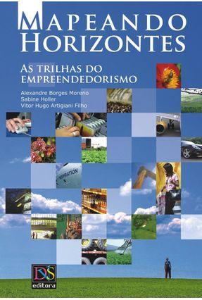 Mapeando Horizontes - As Trilhas do Empreendedorismo - Artigiani,Vitor Hugo Holler,Sabine Moreno,Alexandre Borges   Hoshan.org
