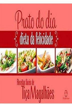 Prato Do Dia - Dieta Da Felicidade - Magalhaes,Tica   Hoshan.org