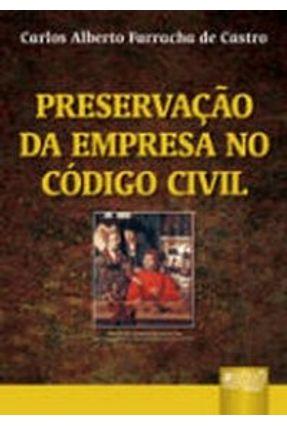 Preservação da Empresa no Código Civil Brasileiro - Castro,Carlos Alberto Farracha de pdf epub