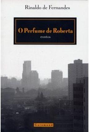 O Perfume de Roberta - Contos - Fernandes,Rinaldo pdf epub