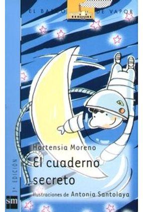 El Cuaderno Secreto - Col. El Barco de Vapor - 3ª Ed. 2005 - Moreno,Hortensia | Hoshan.org