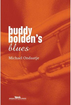 Buddy Bolden's Blues - Ondaatje,Michael   Hoshan.org