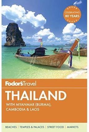 Fodor's Thailand With Myanmar (Burma), Cambodia & Laos - Fodor's Travel Guides   Hoshan.org