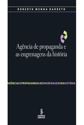 Agência de Propaganda e as Engrenagens da História - Barreto, Roberto Menna pdf epub