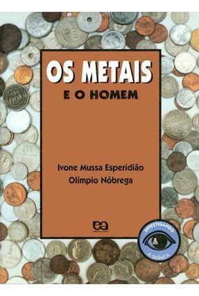 Os Metais o Homem - Col. Investigando - Ol™mpio,Ivone Mussa e pdf epub