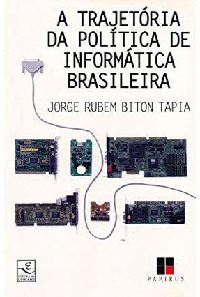 A Trajetória da Política De Informática Brasil - Tapia,Jorge Rubem Biton   Hoshan.org