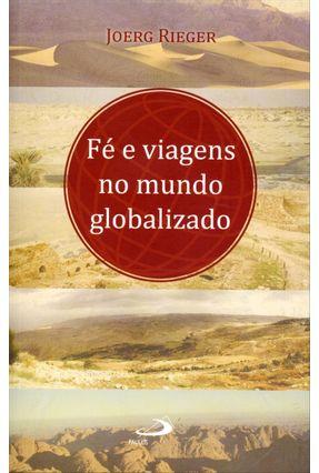 Fé e Viagens No Mundo Globalizado - Col. Novos Caminhos da Teologia - Rieger,Joerg | Nisrs.org