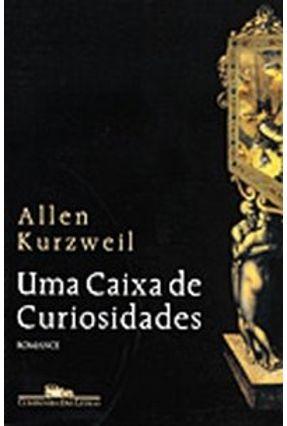 Uma Caixa de Curiosidades - Kurzweil,Allen | Hoshan.org