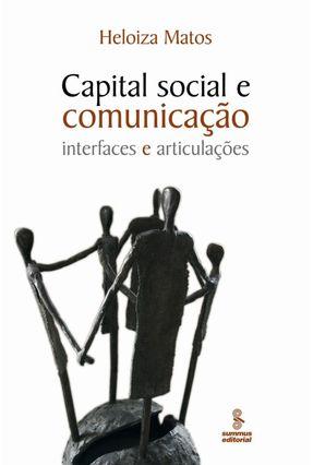 Capital Social e Comunicação - Interfaces e Articulações - Matos,Heloiza   Hoshan.org