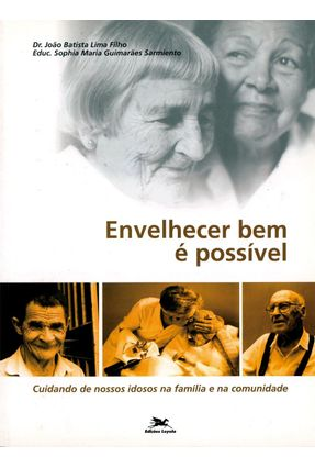 Envelhecer Bem É Possivel - Lima Filho,João Batista   Hoshan.org