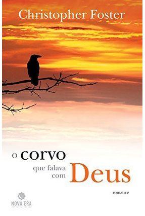 O Corvo que Falava com Deus - Foster,Christopher | Hoshan.org