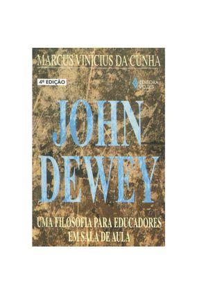 John Dewey: Uma Filos. P/ Educad. Sala Aula - Cunha,Marcus Vinicius da | Tagrny.org