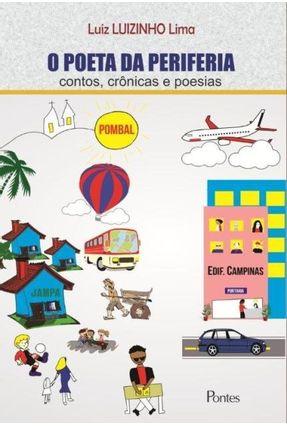 O Poeta da Periferia - Contos, Crônicas e Poesias - Lima,Luiz Luizinho | Hoshan.org