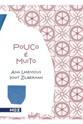 Pouco É Muito - Ana Lasevicius | Hoshan.org