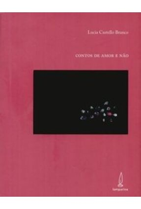 Contos de Amor e Não - Branco,Lucia Castello | Hoshan.org