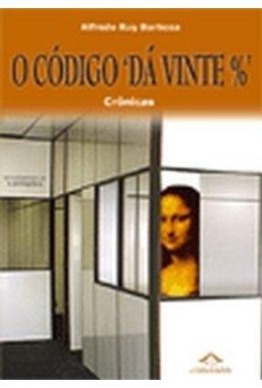 Código ' Dá Vinte % ' - Barbosa,Alfredo Ruy | Tagrny.org