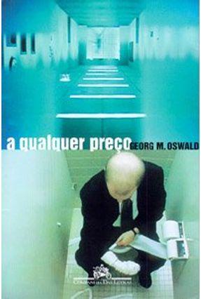 A Qualquer Preço - Oswald,Georg M. | Tagrny.org