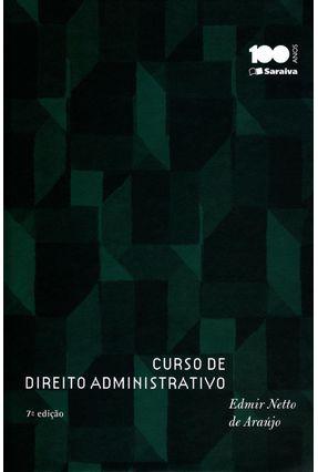 Usado - Curso de Direito Administrativo - 7ª Ed. 2015 - Araujo,Edmir Netto de   Hoshan.org