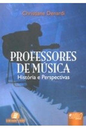 Professores de Música - História e Perspectivas - Delardi,Christiane   Hoshan.org
