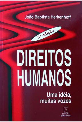 Direitos Humanos uma Ideia Muitas Vozes - Herkenhoff,Joao Baptista pdf epub