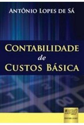 Contabilidade De Custos Básica - Sa,Antonio Lopes de   Hoshan.org