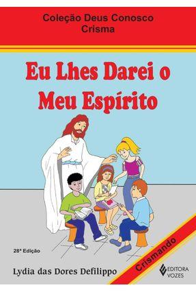 Eu Lhes Darei o Meu Espírito - Manual do Crismando - Editora Vozes pdf epub