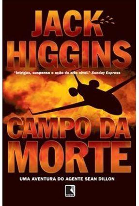 Campo da Morte - Uma Aventura do Agente Sean Dillon - Higgins,Jack | Hoshan.org