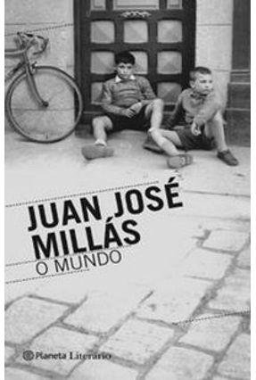 O Mundo - Millás,Juan José Millás,Juan José   Tagrny.org