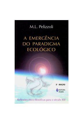 A Emergencia do Paradigma Ecologico - Pelizzoli,M.l.   Nisrs.org