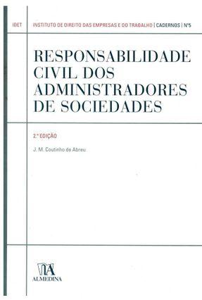 Responsabilidade Civil Dos Administradores De Sociedades N.º 5 da Colecção - Jorge Manuel Coutinho de Abreu pdf epub