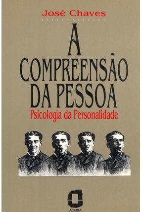A Compreensao da Pessoa - Psicologia da Pern. - Chaves,Jose pdf epub