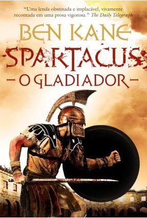 Spartacus - o Gladiador - Kane,Ben   Hoshan.org
