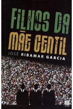 Filhos da Mãe Gentil - Garcia,José Ribamar | Tagrny.org