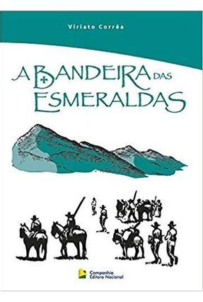 A Bandeira das Esmeraldas - Correa,Viriato | Tagrny.org