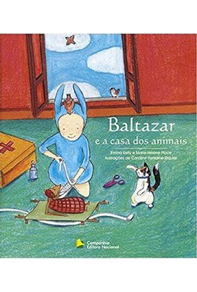 Baltazar e a Casa dos Animais - Kelly,Emma Place,Marie - Hélène   Nisrs.org
