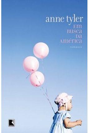 Em Busca da América - Tyler,Anne | Hoshan.org